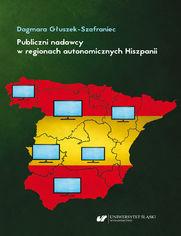 Publiczni nadawcy w regionach autonomicznych Hiszpanii. Między misją a polityką