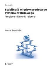 Stabilność międzynarodowego system walutowego. Problemy i kierunki reformy