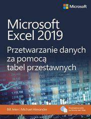 Microsoft Excel 2019 Przetwarzanie danych za pomocą tabel przestawnych