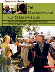 Od Mickiewicza do Masłowskiej. Adaptacje filmowe literatury polskiej