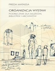 Organizacja wystaw. Podręcznik dla muzeów, bibliotek i archiwów