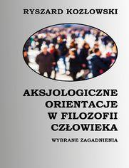 Aksjologiczne orientacje w filozofii człowieka