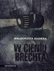 W cieniu Brechta. Niemieckojęzyczny dramat powojenny 1945-1995