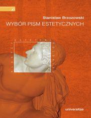 Wybór pism estetycznych (Stanisław Brzozowski)