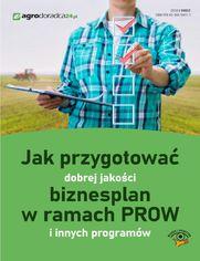 Jak przygotować dobrej jakości biznesplan w ramach PROW i innych programów