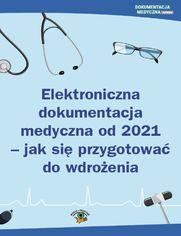 Elektroniczna dokumentacja medyczna od 2021 - jak się przygotować do wdrożenia