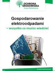 Gospodarowanie elektroodpadami - wszystko co musisz wiedzieć