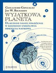 Wyjątkowa planeta. Dlaczego nasze położenie w Kosmosie umożliwia odkrycia naukowe