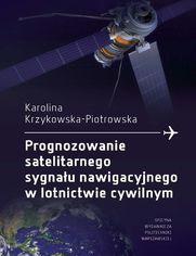 Prognozowanie satelitarnego sygnału nawigacyjnego w lotnictwie cywilnym