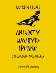Anegdoty, limeryki, epifanie o socjologii i socjologach