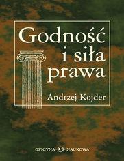 Andrzej Kojder, Godność i siła prawa. Szkice socjologicznoprawne