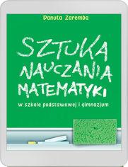 Sztuka nauczania matematyki w szkole podstawowej i gimnazjum