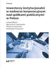 Inwestorzy instytucjonalni w nadzorze korporacyjnym nad spółkami publicznymi w Polsce