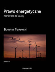 Prawo energetyczne Komentarz do ustawy