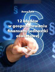 12 błędów w gospodarowaniu finansami jednostki oświatowej