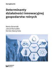 Determinanty działalności innowacyjnej gospodarstw rolnych
