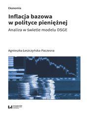 Inflacja bazowa w polityce pieniężnej. Analiza w świetle modelu DSGE