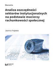 Analiza oszczędności sektorów instytucjonalnych na podstawie macierzy rachunkowości społecznej