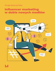 Influencer marketing w dobie nowych mediów