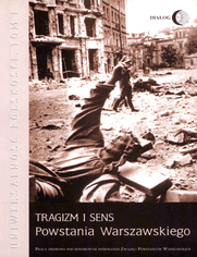 Tragizm i sens Powstania Warszawskiego