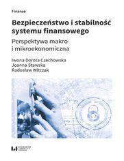 Bezpieczeństwo i stabilność systemu finansowego. Perspektywa makro- i mikroekonomiczna