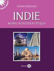 Indie. Nowa azjatycka potęga