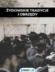 Żydowskie obrzędy i tradycje - głównie weselne
