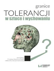 Granice tolerancji w sztuce i wychowaniu