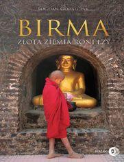 Birma. Złota ziemia roni łzy