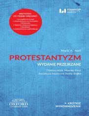 Protestantyzm. Wydanie przejrzane. Krótkie Wprowadzenie 2