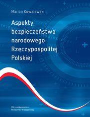 Aspekty bezpieczeństwa narodowego Rzeczypospolitej Polskiej