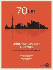 70 lat Chińskiej Republiki Ludowej w ujęciu interdyscyplinarnym