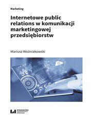 Internetowe public relations w komunikacji marketingowej przedsiębiorstw