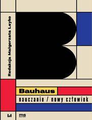 Bauhaus - nauczanie/nowy człowiek