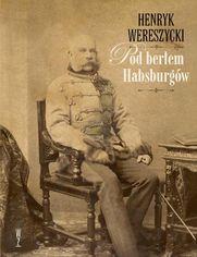Pod berłem Habsburgów. Zagadnienia narodowościowe