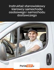 Instruktaż stanowiskowy kierowcy samochodu osobowego i samochodu dostawczego