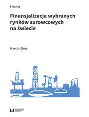 Finansjalizacja wybranych rynków surowcowych na świecie