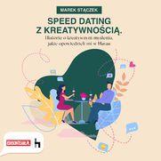Speed dating z kreatywnością Historie o kreatywnym myśleniu, jakie opowiedzieli mi w Havas
