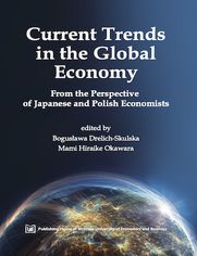 Current Trends in the Global Economy. From the Perspective of Japanese and Polish Economists