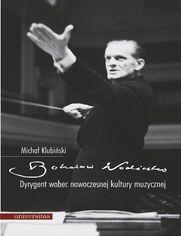 Bohdan Wodiczko. Dyrygent wobec nowoczesnej kultury muzycznej