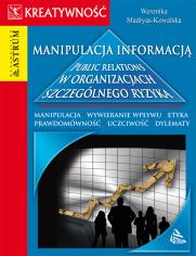 Manipulacja informacją. Public relations w organizacjach szczególnego ryzyka