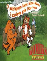 O podstępnym kocie Miau-Miau i uczciwym psie Hau-Hau. Komiks
