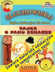 Bajka o Panu Zegarze - słuchowisko edukacyjne dla dzieci