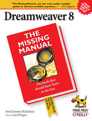 Dreamweaver 8: The Missing Manual. The Missing Manual