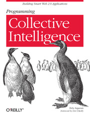 Programming Collective Intelligence. Building Smart Web 2.0 Applications