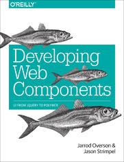 Ebook Developing Web Components. UI from jQuery to Polymer