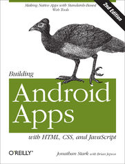Ebook Building Android Apps with HTML, CSS, and JavaScript. Making Native Apps with Standards-Based Web Tools. 2nd Edition