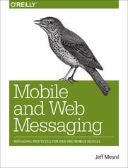 Ok�adka ksi��ki Mobile and Web Messaging. Messaging Protocols for Web and Mobile Devices