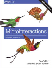 Microinteractions: Full Color Edition. Designing with Details