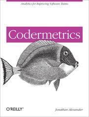Codermetrics. Analytics for Improving Software Teams